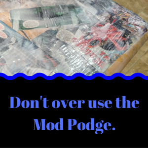 dont-over-use-the-mod-podge